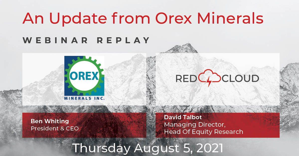 Orex Minerals - Replay Graphic 2021-08-05